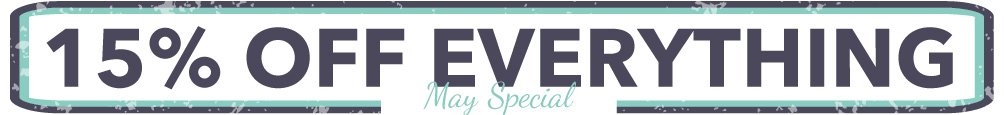May Special - 15% OFF Select Items!